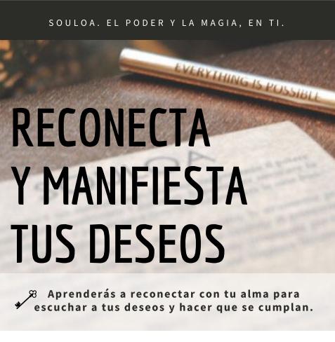 RECONECTA Y MANIFIESTA TUS DESEOS